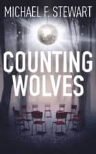 Counting Wolves ebook by Michael F. Stewart