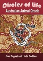 Circles of Life Australian Animal Oracle ebook by Sue Bagust
