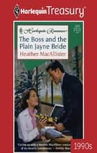 The Boss and the Plain Jayne Bride ebook by Heather MacAllister