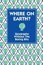 Where On Earth? ebook by James Doyle,James Doyle