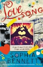 Love Song ebook by Sophia  Bennett