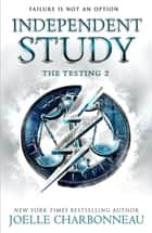 The Testing 2: Independent Study ebook by