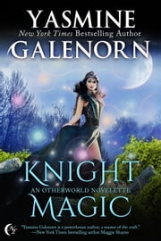Knight Magic - Otherworld ebook by Yasmine Galenorn