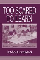 Too Scared To Learn ebook by Jenny Horsman