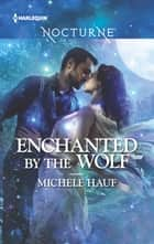 Enchanted by the Wolf ebook by Michele Hauf