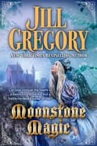Moonstone Magic ebook by Jill Gregory