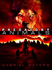 Predatory Animals ebook by Gabriel Beyers