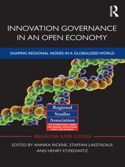 Innovation Governance in an Open Economy - Shaping Regional Nodes in a Globalized World ebook by Annika Rickne,Staffan Laestadius,Henry Etzkowitz