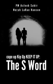 Cope Up Kip Up Keep It Up: The S Word ebook by Kobo.Web.Store.Products.Fields.ContributorFieldViewModel
