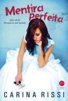 Mentira perfeita ebook by Carina Rissi