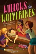 Willows vs. Wolverines ebook by Alison Cherry