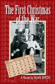 The First Christmas of the War ebook by Alan Simon