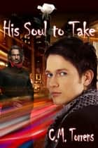 His Soul to Take ebook by C.M. Torrens