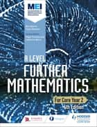 MEI A Level Further Mathematics Year 2 4th Edition ebook by Ben Sparks, Claire Baldwin