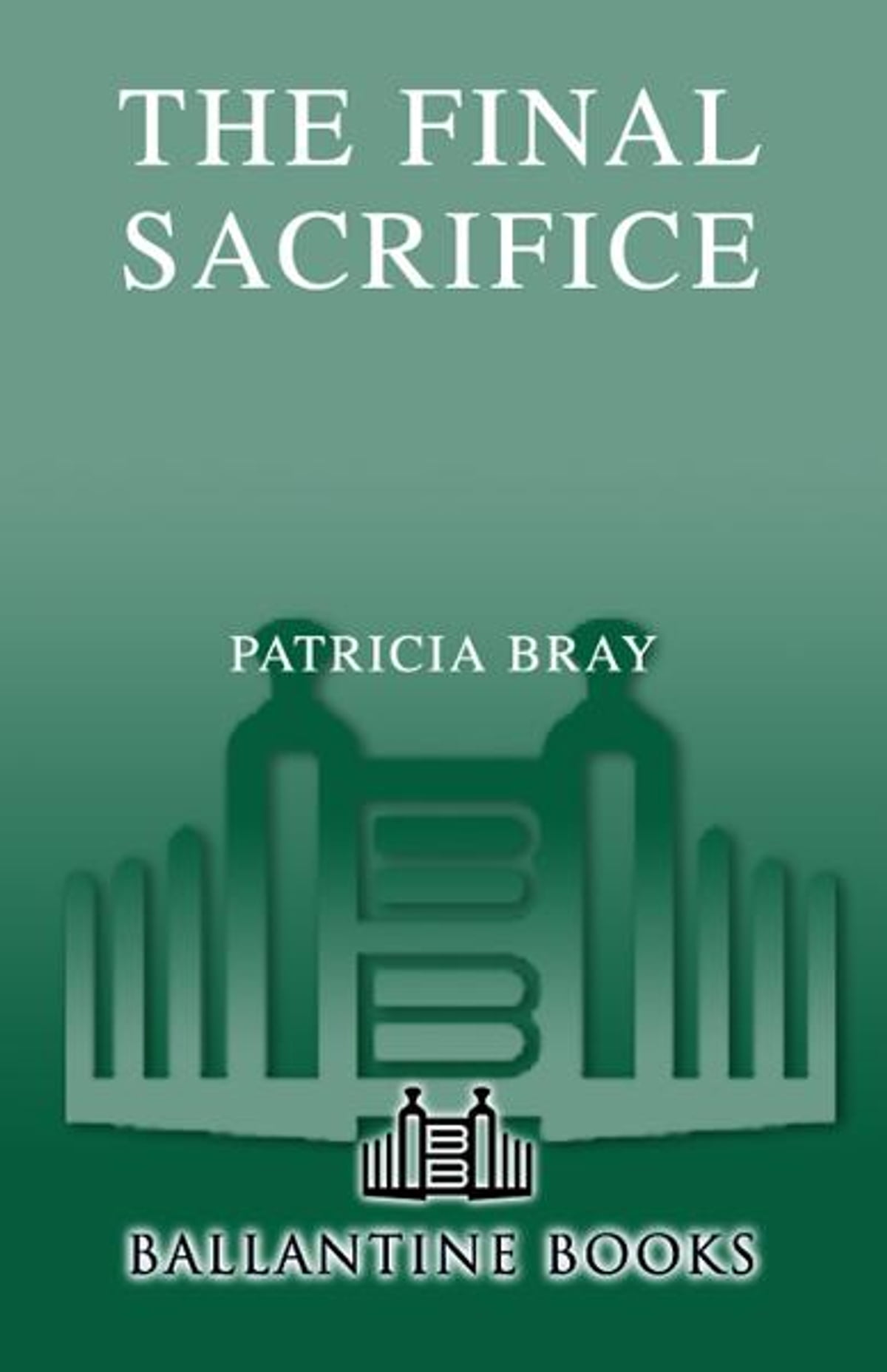The final sacrifice ebook by patricia bray 9780553905175 the final sacrifice ebook by patricia bray 9780553905175 rakuten kobo fandeluxe Document