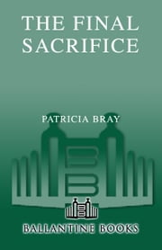 The Final Sacrifice ebook by Patricia Bray