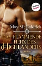 Das flammende Herz des Highlanders: Ein Highland Treasure-Roman - Band 3 ebook by May McGoldrick