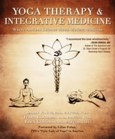 Yoga Therapy and Integrative Medicine ebook by Larry Payne PhD,Terra Gold NA LAc,Eden Goldman DC