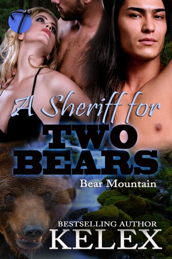 A Sheriff for Two Bears ebook by Kelex