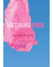 Nothing Pink ebook by Hardy, Mark