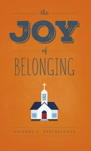 The Joy of Belonging ebook by Richard Dresselhaus