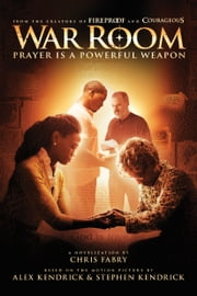 War Room - Prayer Is a Powerful Weapon ebook by Chris Fabry,Kendrick Bros. LLC