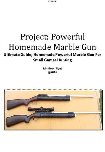 Project:Powerful Homemade Marble Gun