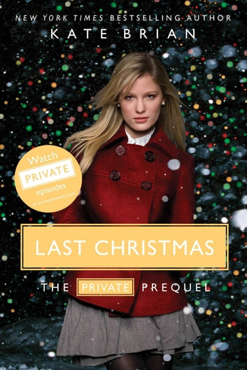 Last Christmas - The Private Prequel ebook by Kate Brian