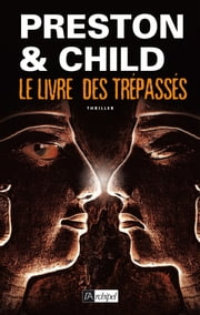 Le livre des trépassés eBook by Douglas Preston, Lincoln Child, Sebastian Danchin