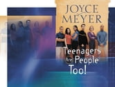 Teenagers Are People Too ebook by Joyce Meyer