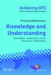 Primary Mathematics: Knowledge and Understanding ebook by Ms Claire Mooney,Alice Hansen,Mr Reg Wrathmell,Mrs Sue Fox,Lindsey Ferrie