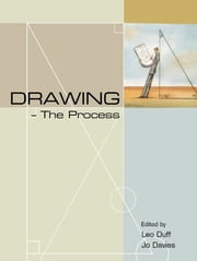 Drawing - the Process ebook by Jo Davies,Leo Duff