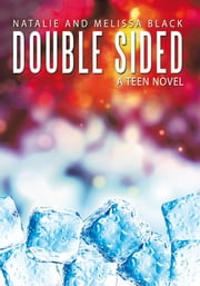Double Sided - A Teen Novel ebook by Natalie; Melissa Black
