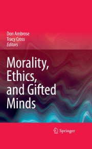 Morality, Ethics, and Gifted Minds ebook by Don Ambrose,Tracy Cross