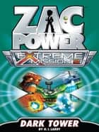 Zac Power Extreme Mission #2: Dark Tower ebook by
