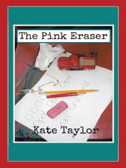 The Pink Eraser ebook by Kate Taylor