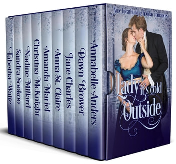 Lady it's Cold Outside ebook by Annabelle Anders,Dawn Brower,Jane Charles,Anna St. Clair,Amanda Mariel,Christina McKnight,Nadine Millard,Sandra Sookoo,Tabetha Waite
