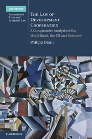 The Law of Development Cooperation ebook by Dann, Philipp