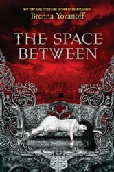 The Space Between ebook by Brenna Yovanoff