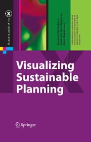 Visualizing Sustainable Planning ebook by Gerhard Steinebach,Subhrajit Guhathakurta,Hans Hagen
