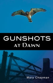 Gunshots at Dawn ebook by Mary Chapman