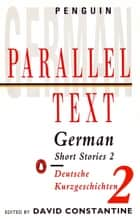 Parallel Text: German Short Stories - Deutsche Kurzgeschichten eBook by none, David Constantine