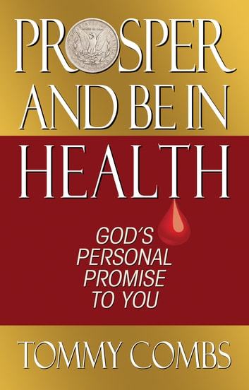 Prosper And Be In Health - God's Personal Promise to You ebook by Tommy Combs