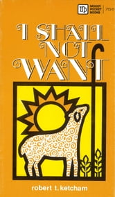 I Shall Not Want ebook by Robert Ketcham