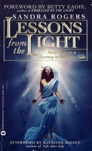 Lessons From the Light - In-Sights From a Journey to the Other Side ebook by Sandi Rogers