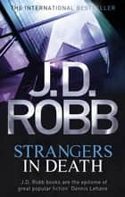 Strangers In Death - 26 ebook by J. D. Robb