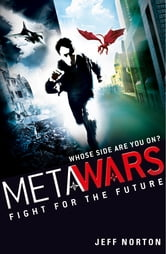 MetaWars: 1: Fight for the Future ebook by Jeff Norton