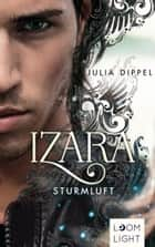 Izara 3: Sturmluft ebook by Julia Dippel