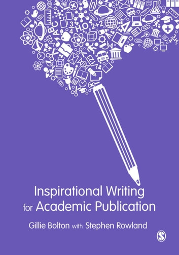 Inspirational writing for academic publication ebook by gillie e j inspirational writing for academic publication ebook by gillie e j boltonstephen rowland fandeluxe Choice Image
