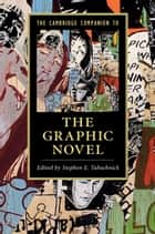 The Cambridge Companion to the Graphic Novel ebook by Stephen E. Tabachnick